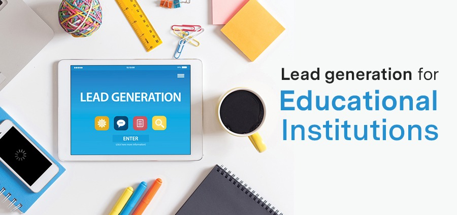 Lead generation techniques for Colleges & Educational Institutions