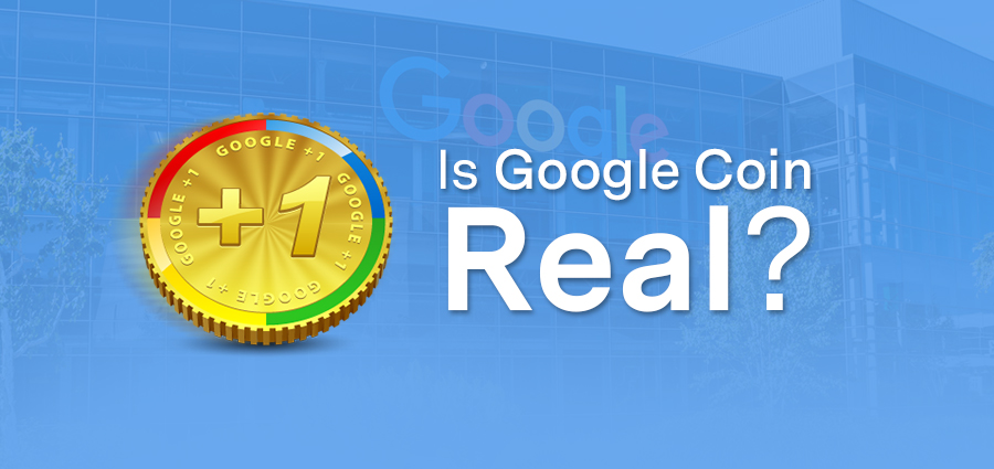 Is Google Coin real?